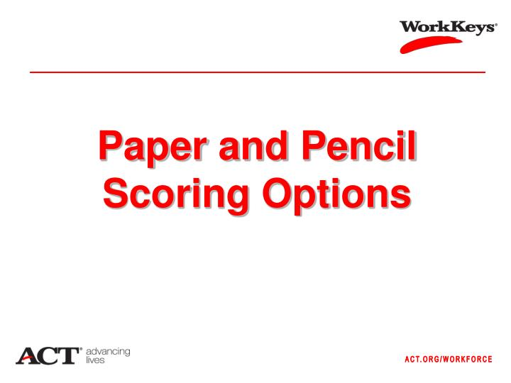 Paper and Pencil Scoring Options
