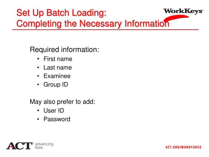 Set Up Batch Loading: