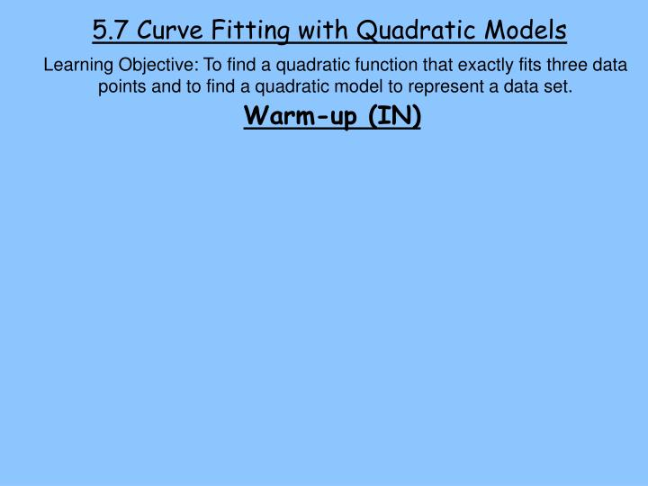 5.7 Curve Fitting with Quadratic Models