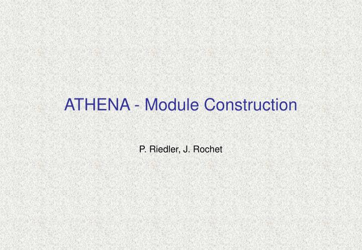 Athena module construction