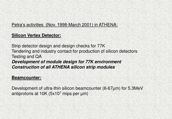 Petra's activities  (Nov. 1998-March 2001) in ATHENA: