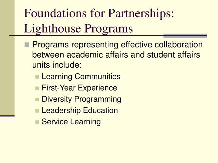 Foundations for Partnerships: Lighthouse Programs