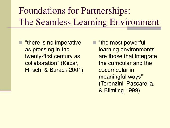 """""""there is no imperative as pressing in the twenty-first century as collaboration"""" (Kezar, Hirsch, & Burack 2001)"""