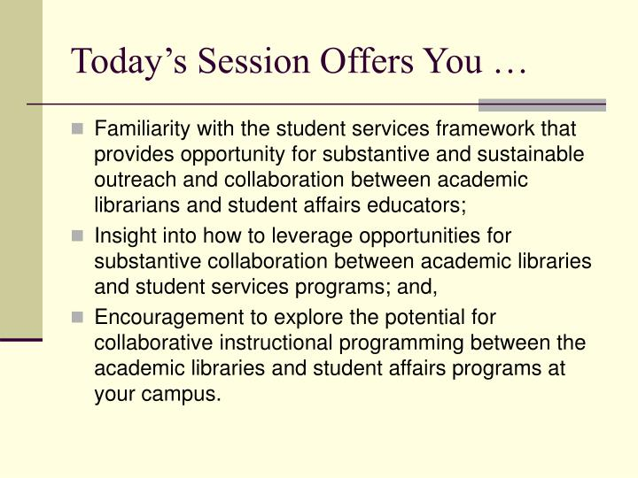 Today's Session Offers You …
