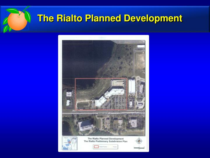 The Rialto Planned Development