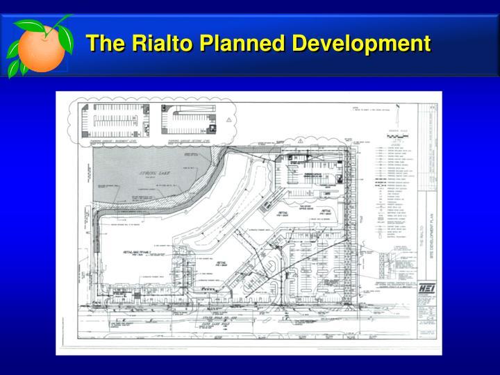 The Rialto Planned Development