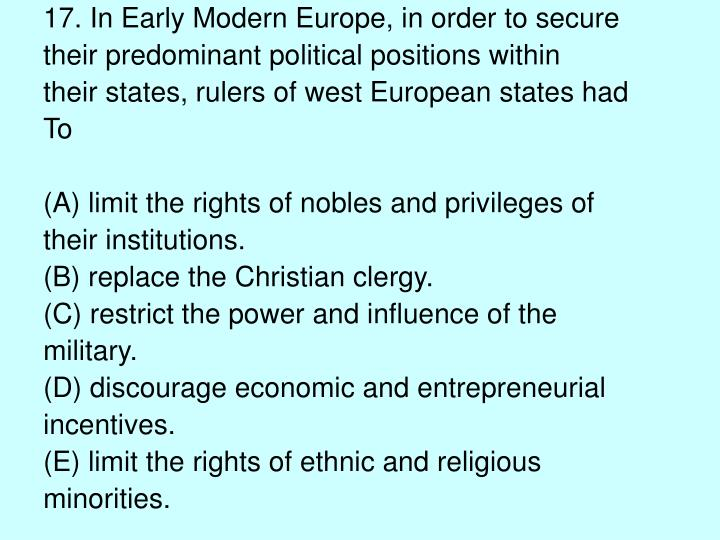 17. In Early Modern Europe, in order to secure