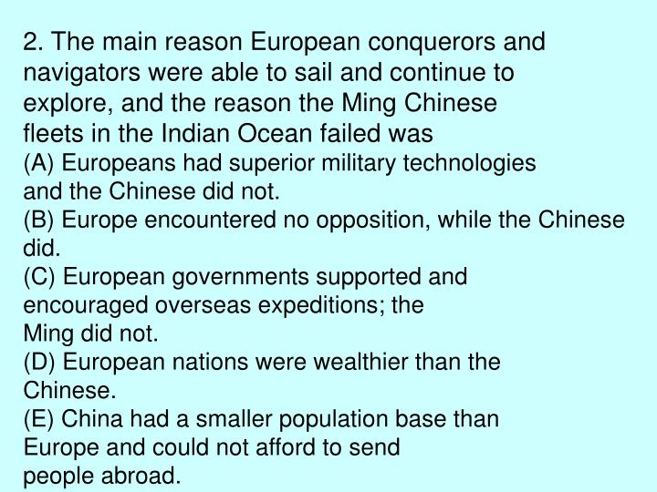 2. The main reason European conquerors and