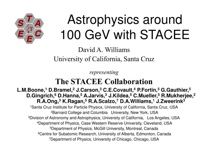 Astrophysics around 100 gev with stacee