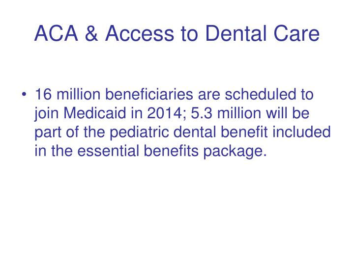 ACA & Access to Dental Care