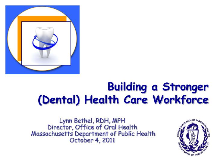 Building a stronger dental health care workforce