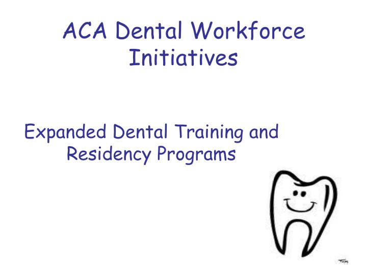 Expanded Dental Training and Residency Programs