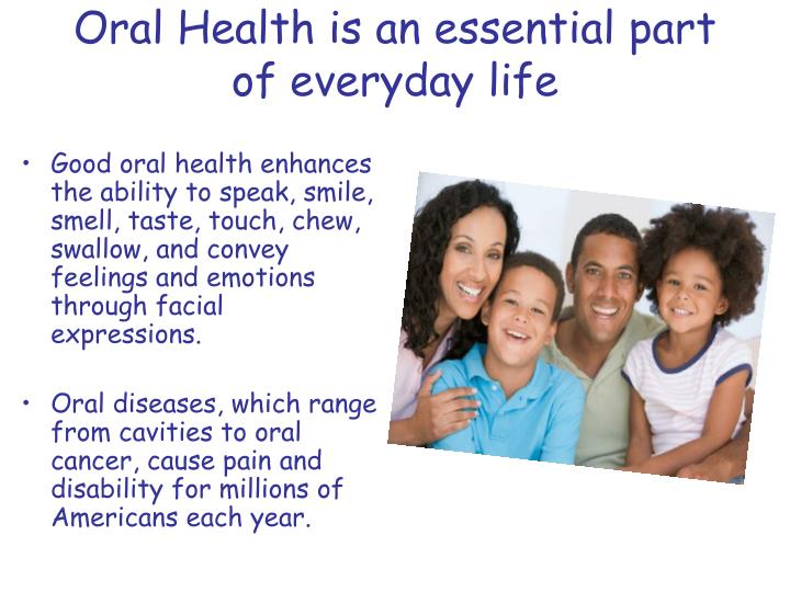 Oral Health is an essential part of everyday life