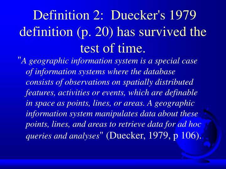 Definition 2:  Duecker's 1979 definition (p. 20) has survived the test of time.