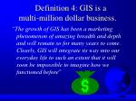 definition 4 gis is a multi million dollar business