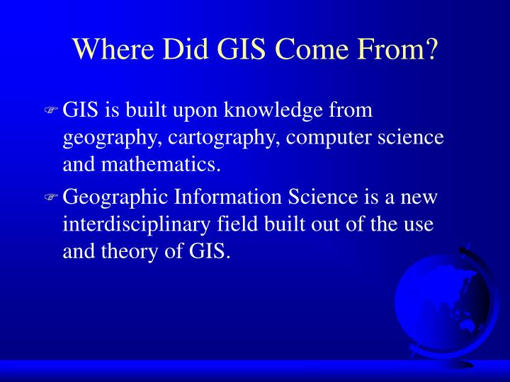 Where did gis come from