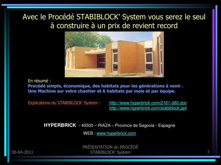 Avec le Procédé STABIBLOCK' System vous serez le seul