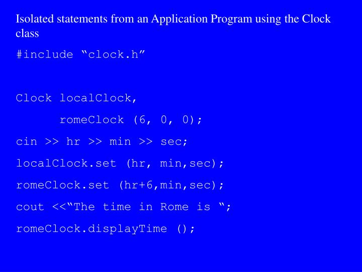Isolated statements from an Application Program using the Clock class