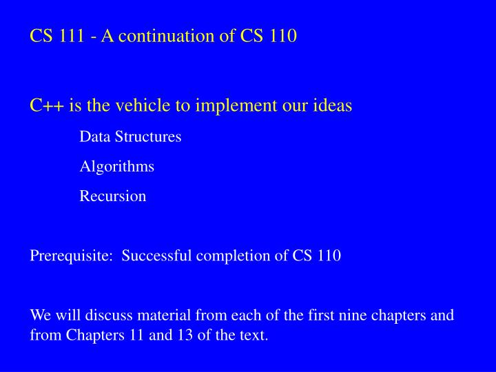 CS 111 - A continuation of CS 110