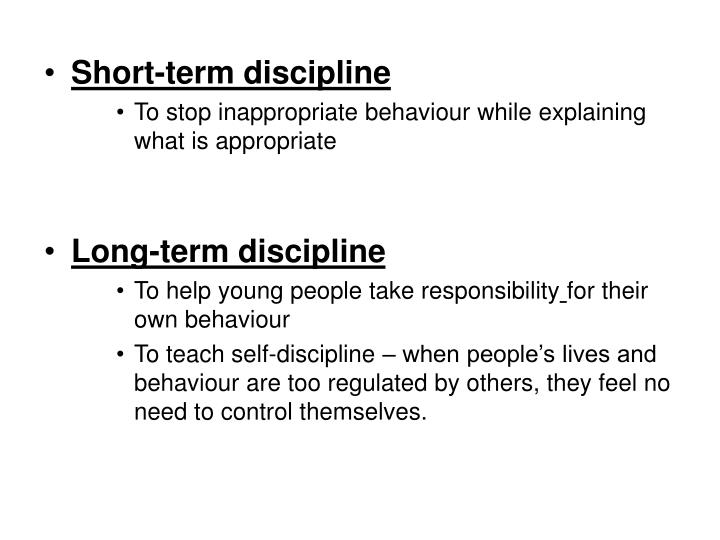 Short-term discipline