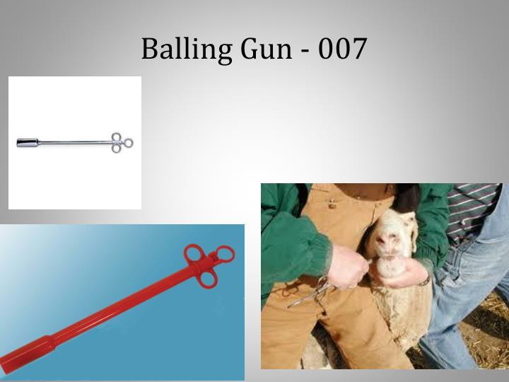 Balling Gun - 007