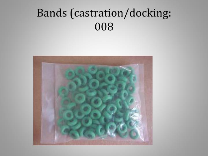 Bands (castration/docking: