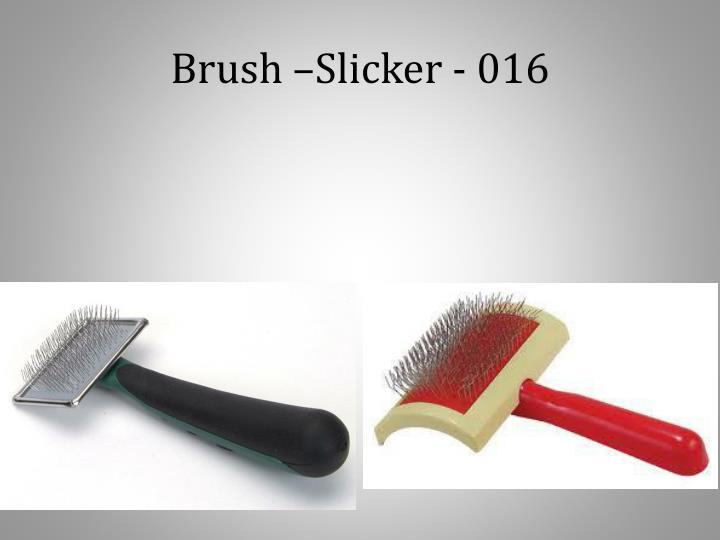 Brush –Slicker - 016