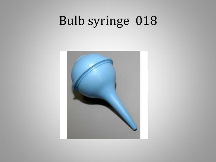 Bulb syringe  018