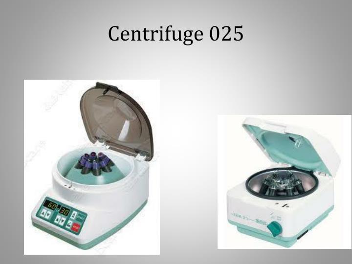 Centrifuge 025