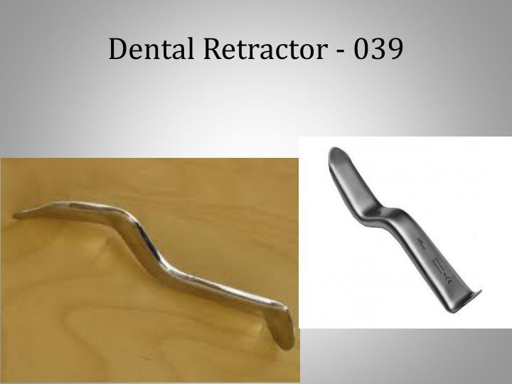 Dental Retractor - 039