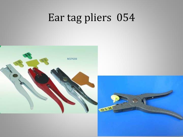 Ear tag pliers  054