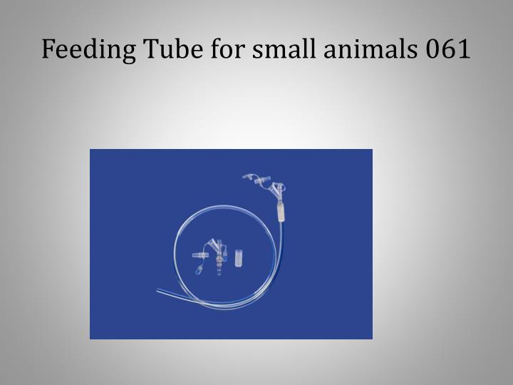 Feeding Tube for small animals 061