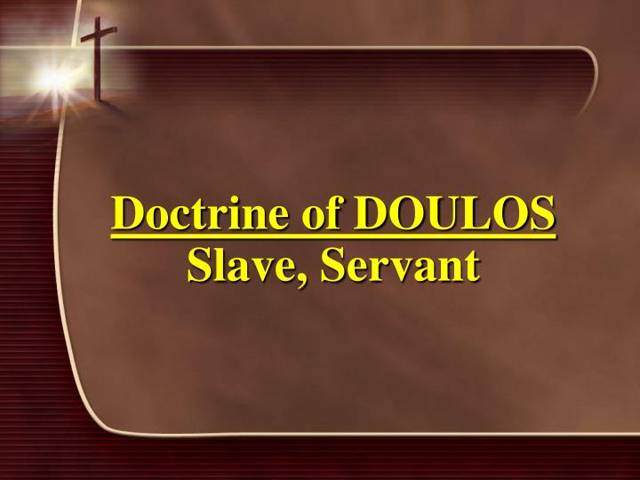 Doctrine of DOULOS