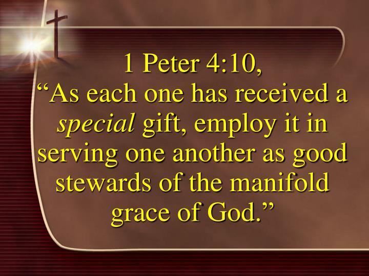 1 Peter 4:10,