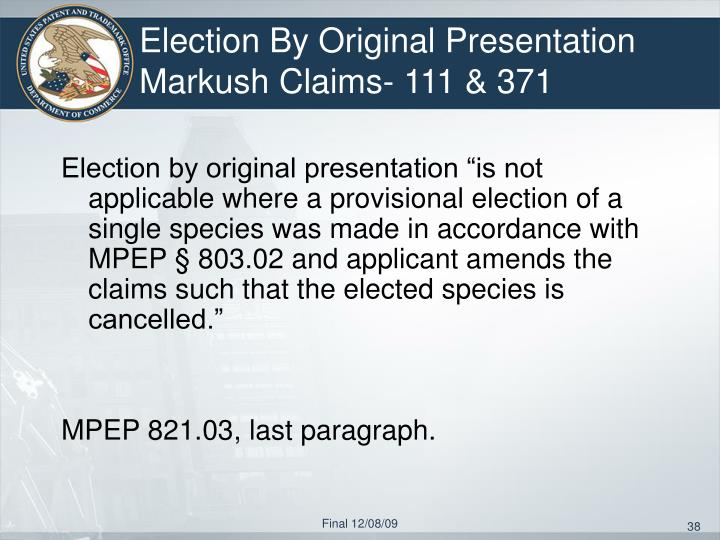 Election By Original Presentation   Markush Claims- 111 & 371