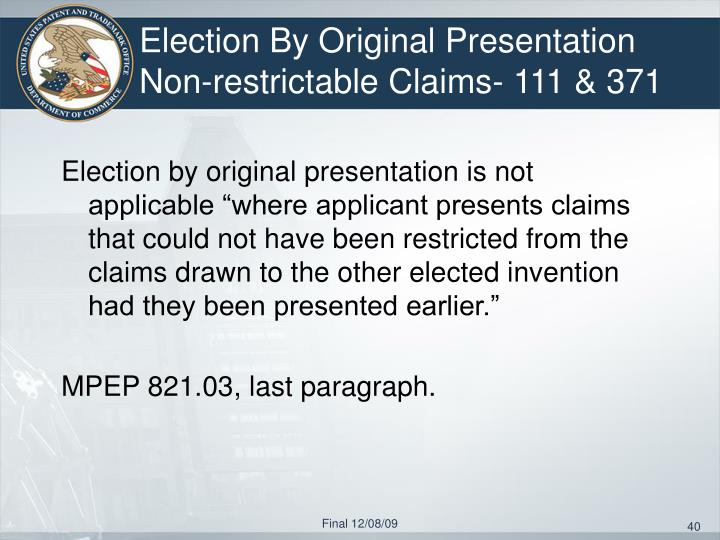 Election By Original Presentation   Non-restrictable Claims- 111 & 371