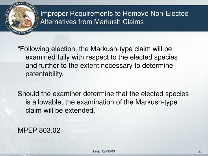 Improper Requirements to Remove Non-Elected Alternatives from Markush Claims