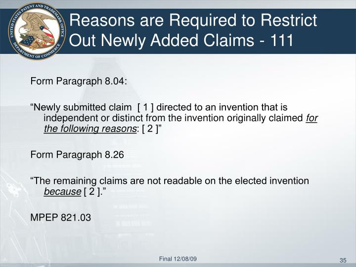 Reasons are Required to Restrict Out Newly Added Claims - 111