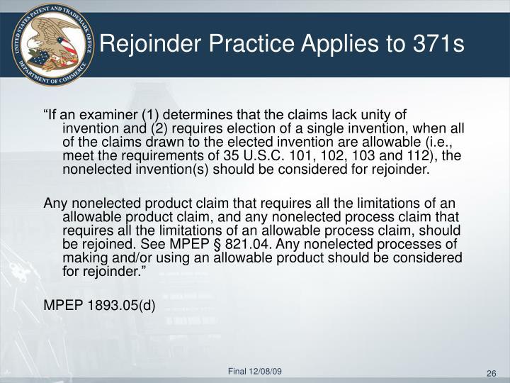 Rejoinder Practice Applies to 371s