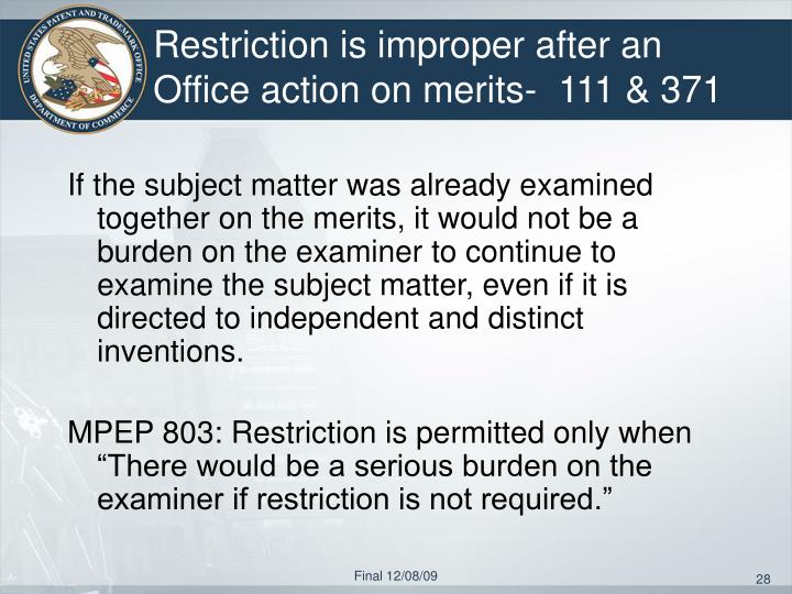 Restriction is improper after an Office action on merits-  111 & 371