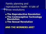 family planning and reproductive health a tale of three revolutions2
