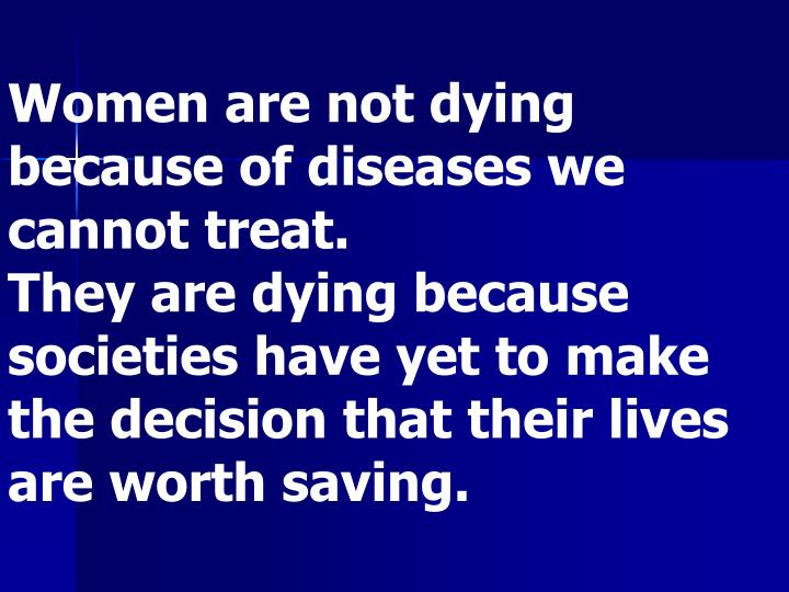 Women are not dying