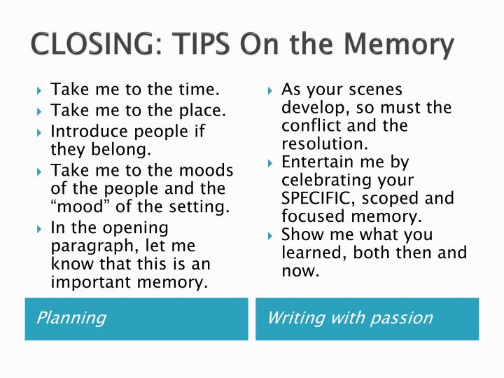 CLOSING: TIPS On the Memory
