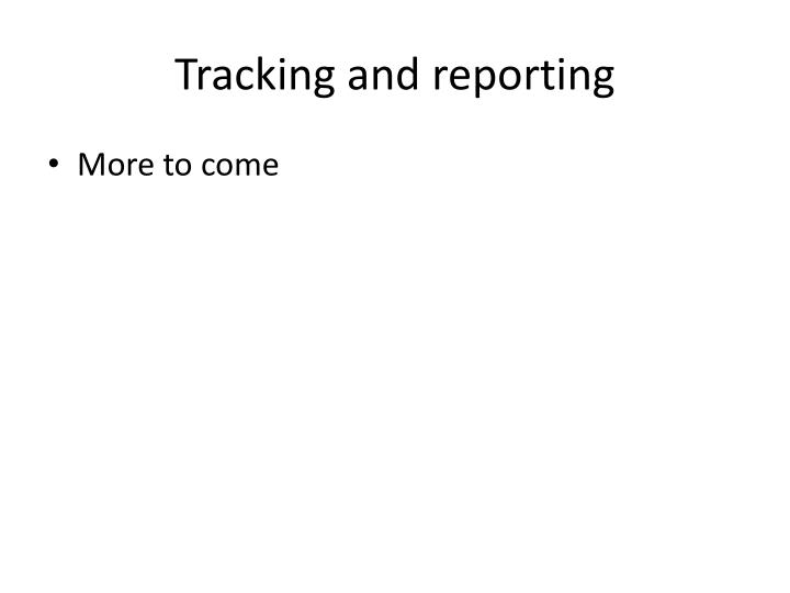 Tracking and reporting