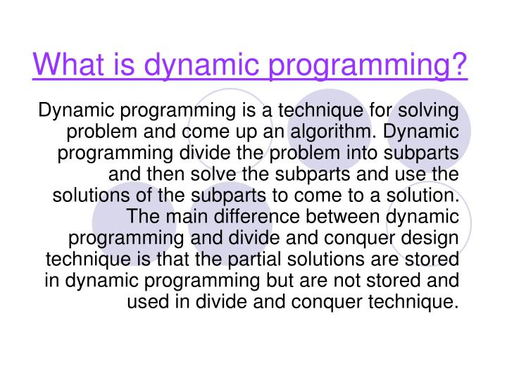 What is dynamic programming?