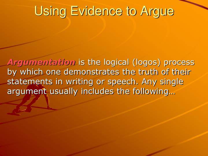 Using Evidence to Argue