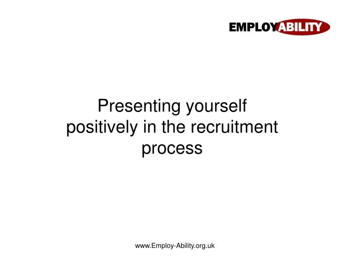 Presenting yourself positively in the recruitment process