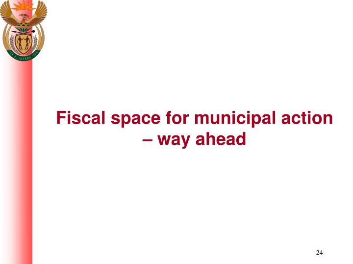 Fiscal space for municipal action – way ahead