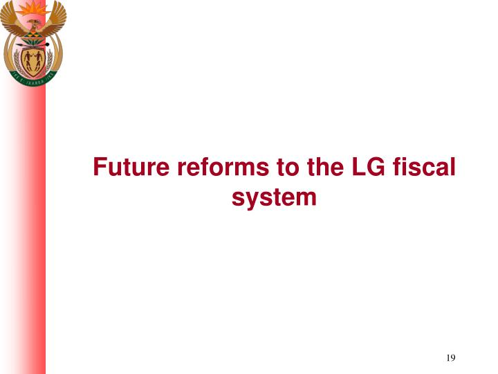 Future reforms to the LG fiscal system