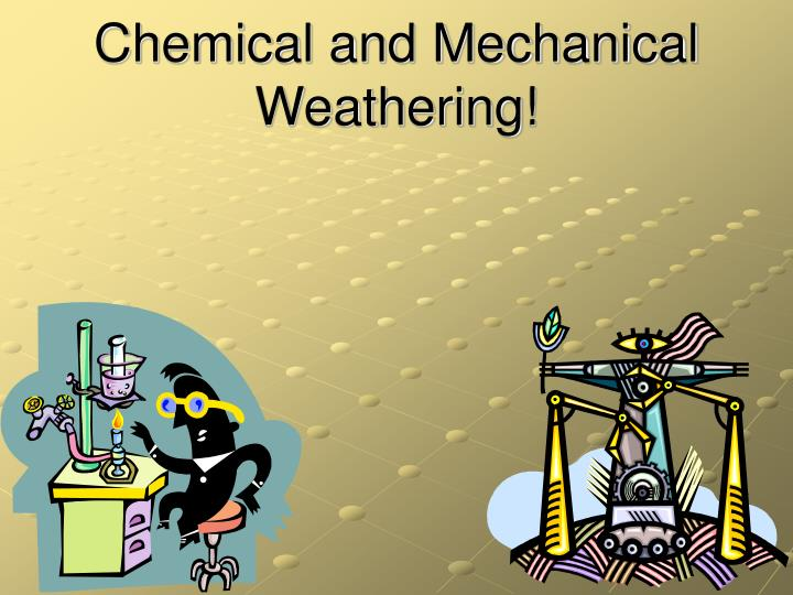 Chemical and Mechanical